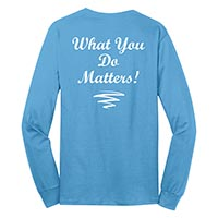 Adult Unisex - What You Do Matters Long Sleeve T-shirt
